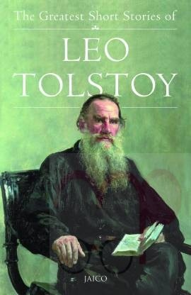 Greatest Short Stories of Leo Tolstoy - A Complete Collection of Thirty - Five Best - Loved Stories  (English, Paperback, Leo Tolstoy)